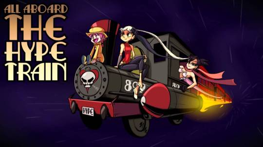 Skullgirls hype train (because yes)
